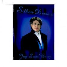 Silken dreams jay Scott Berry,DVD